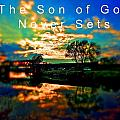 Bruce Nutting - The Son of God Never Sets