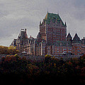 Richard Andrews - Chateau Frontenac in...