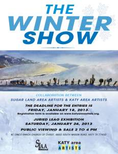 THE WINTER SHOW Katy Area Artists and Sugar Land Area Artists Combined Lone Star Art Guild Open Judged Art Show