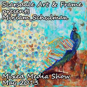 Miriam Schulman Mixed Media art show at Scarsdale Art and Frame
