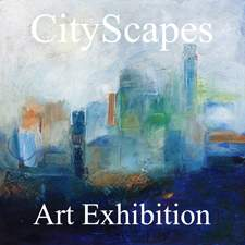 CityScapes Art Exhibition Results Now Online and Ready to View