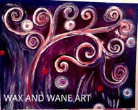Wax And Wane Art - Fine Artist