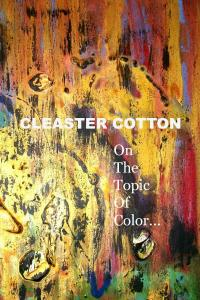 Art Exhibit By CLEASTER COTTON On The Topic Of Color Closes Tomorrow July 14th